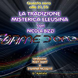 Forme d'Onda - Nicola Bizzi - La Tradizione Misterica Eleusina - 17-01-2019