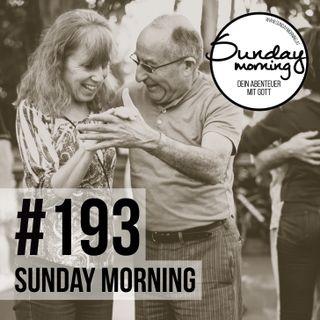 IN GUTEN WIE IN SCHLECHTEN ZEITEN | Sunday Morning #193