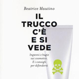 """Beatrice Mautino """"Il trucco c'è e si vede"""""""