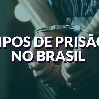 #046 - Tipos de prisão no Brasil
