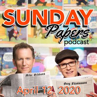 Sunday Papers w/ Greg & Mike 4/12/20 Ep. 853