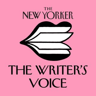 The New Yorker: The Writer's Voice - New Fiction from The New Yorker