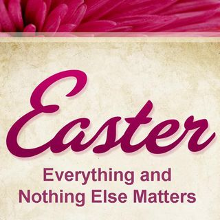EVERYTHING AND NOTHING ELSE MATTERS - Everything And Nothing Else Matters