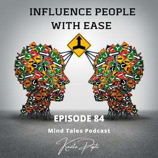 Episode 84 - Influence people with ease