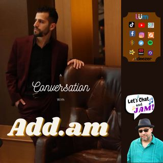 A Conversation With Add.am