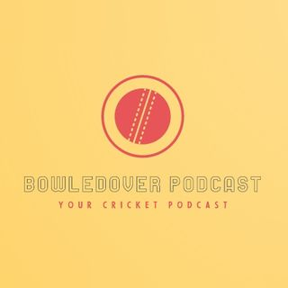 BowledOver podcast