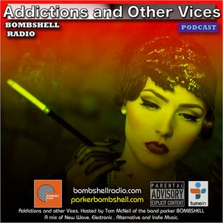 Addictions and Other Vices 330 - Bombshell Radio