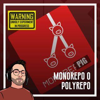 Ep.40 - Esperimento i tre porcellini, gestire il codice: Monorepo e Polyrepo