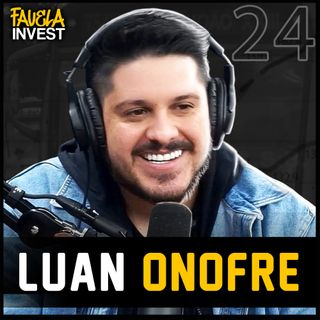 LUAN ONOFRE - Favela Invest #24