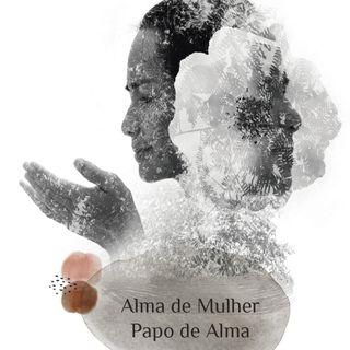 Alma de Mulher - Papo de Alma com Fernanda Pereira