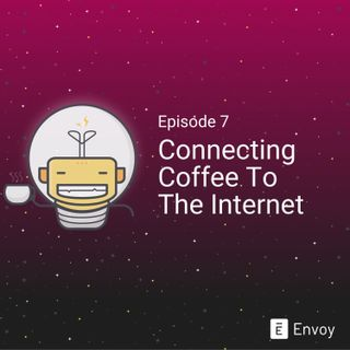 #7 - Connecting Coffee to the Internet