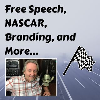 Free Speech, NASCAR, Branding, and More