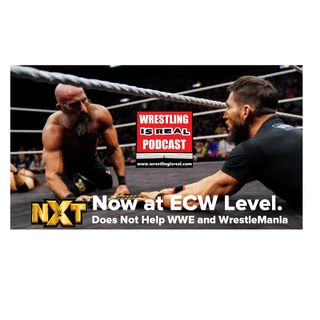 NXT Now at ECW Level. Does Not Help WWE and WrestleMania KOP022020-516