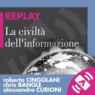 """26 > Roberto CINGOLANI, Chris BANGLE, Alessandro CURIONI """"La civiltà dell'informazione"""""""
