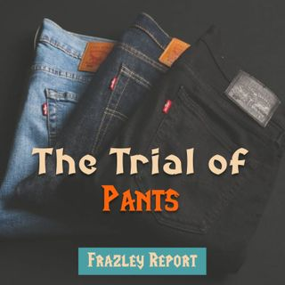 The Trial of Pants