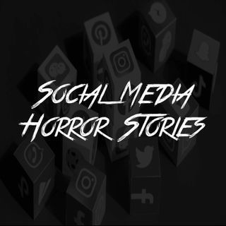 Social Media Horror Stories