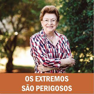 Os extremos são perigosos // Pra Suely Bezerra