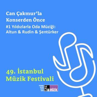 #1 Yıldızlarla Oda Müziği: Altun & Rudin & Şentürker