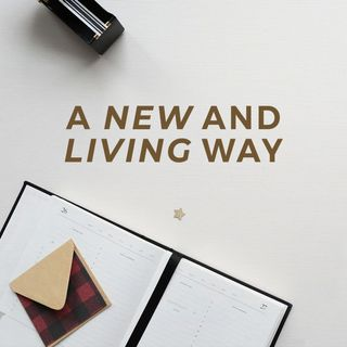 A New and Living Way