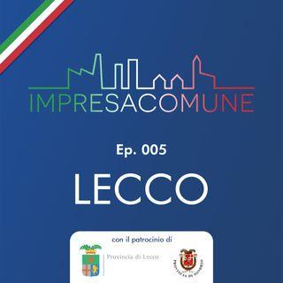 ImpresaComune, ep. 005 - LECCO