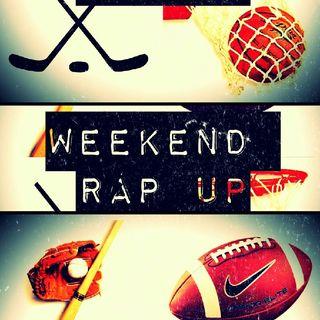 Weekend Rap Up Ep. 48: #NeverForget