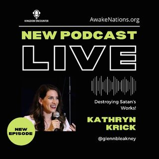 Destroying the Devil's Works | Interview with Apostle Kathryn Krick