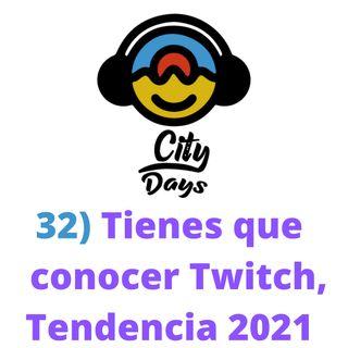 32) Tienes que conocer Twitch, Tendencia 2021