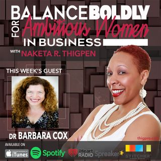 Unleash More YIN to WIN in Your Work/Life with Dr. Barbara Cox