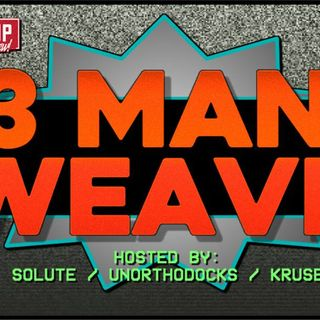 """That Time of the Month"" 3-Man Weave 016"