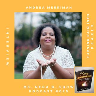 029 - Interview with Andrea Merriman.  Turning Pain into P.E.A.R.L.S.