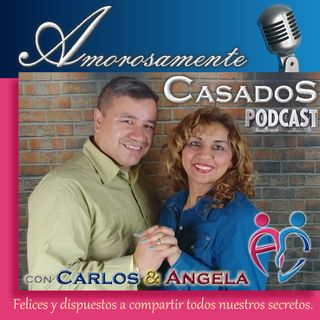 Amorosamente Casados Podcast 001 Bienvenidos