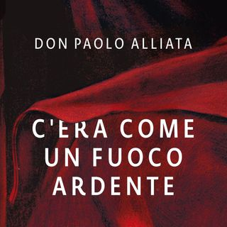"Don Paolo Alliata ""C'era come un fuoco ardente"""