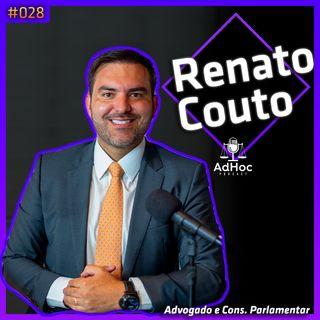 Renato Couto Advogado e Consultor Parlamentar - Adhoc Podcast #028
