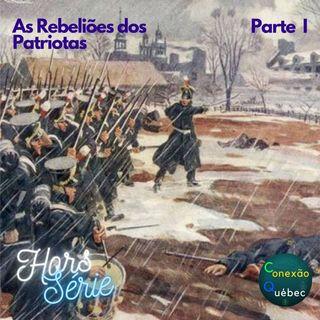 A Rebelião dos Patriotas - Parte I