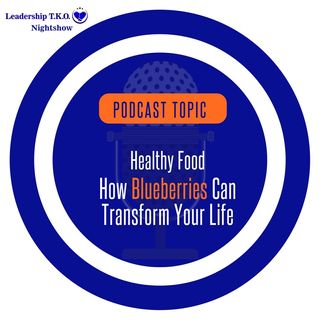 Healthy Food - How Blueberries Can Transform Your Life | Lakeisha McKnight