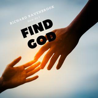 How do I find God ?