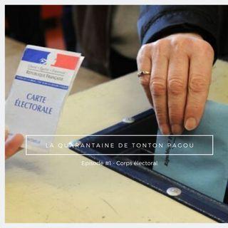 La Quarantaine de Tonton Pagou - Episode #1 - Le Corps électoral