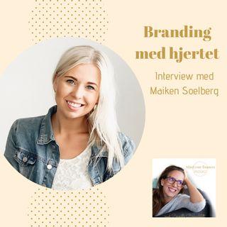 Branding med hjertet - interview med Maiken Soelberg