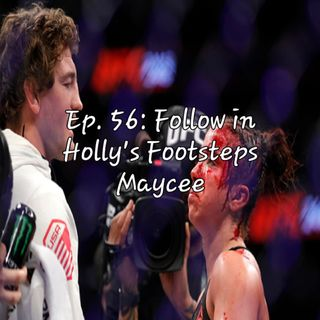Ep. 56: Follow In Holly's Footsteps Maycee