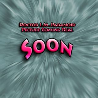 "Doctor I. M. Paranoid ""Soon 2018"""