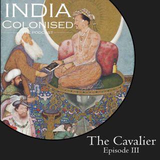 Episode 03: The Cavalier