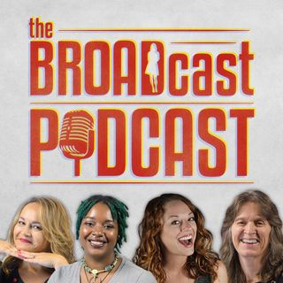 The Broads Are Back...and They Have Wine - The BROADcast Podcast Episode #61