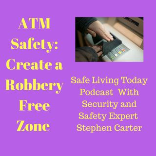 ATM Safety - Create a Robbery Free Zone! Episode 7