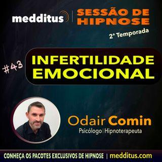 #43 | Hipnose para Infertilidade Emocional | Odair Comin