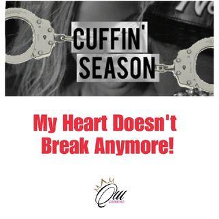 (S4E9) Cuffin' Season: My Heart Doesn't Break Anymore!