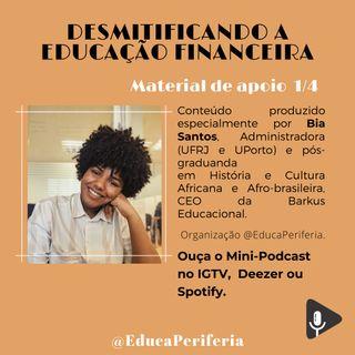 #10 - O que é e o que não é Educação Financeira com Bia Santos 1/4