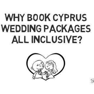 Why Book Cyprus Wedding Packages All Inclusive