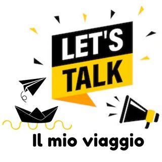 Let's Talk - Il mio viaggio: Mariem & Arcangelo