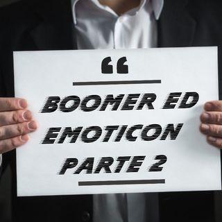 Boomer ed emoticon Parte 2