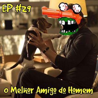 Episódio #29 - O Melhor Amigo do Homem (com Léo Oliveira)